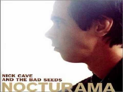 Nick Cave and the Bad Seeds He wants you